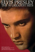 Tapa del libro Elvis Presley The 50 Greatest Hits