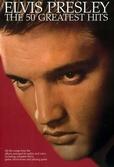 Tapa del libro Elvis Presley The 50 Greatest Hits