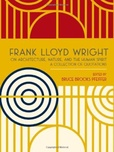 Tapa del libro Frank Lloyd Wright On Architecture, Nature, And The Human Spirit: a Collection Of Quotations