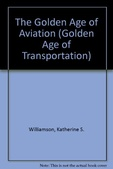 Tapa del libro The Golden Age Of Aviation