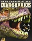 Tapa del libro Un Viaje a la Prehistoria Dinosaurios