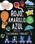 Tapa del libro Pequeños que Aprenden Grandes Cosas:rojo, Amarillo, Azul: Calcomanias y Dibujos