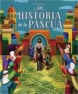 Tapa del libro Biblia Ilustrada: la Historia de la Pascua