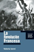Tapa del libro La Revolución Francesa (historias desde Abajo)