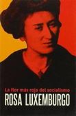 Tapa del libro Rosa Luxemburgo: la Flor mas Roja del Socialismo