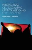 Tapa del libro Perspectivas del Socialismo Latinoamericano en el Siglo Xxi