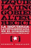 Tapa del libro La Izquierda Latinoamericana en el Gobierno: Alternativa o Reciclaje?