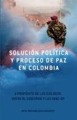 Tapa del libro Solución Política y Proceso de Paz en Colombia