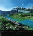 Tapa del libro Viajes Inolvidables en los Trenes mas Lujosos del Mundo