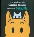 Tapa del libro Los Vecinos de Guau Guau Son una Pesadilla