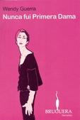 Tapa del libro Nunca Fui Primera Dama