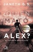 Tapa del libro Quien Mato a Alex? el Secreto Develado