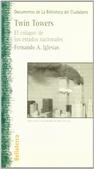 Tapa del libro Twin Towers el Colapso de los Estados Nacion
