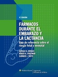 Tapa del libro Farmacos durante el Embarazo y la Lactancia - 8º Ed.-