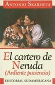 Tapa del libro Cartero de Neruda (Ardiente Paciencia)