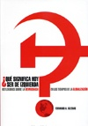 Tapa del libro Que Significa Hoy Ser de Izquierda