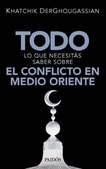 Tapa del libro Todo Lo que Necesitás Saber sobre el Conflicto en Medio Oriente