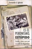 Tapa del libro Es el Peronismo, Estupido