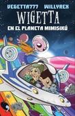 Tapa del libro Wigetta en el Planeta Mimisikú