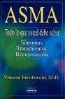 Tapa del libro Asma todo Lo que Usted Necesita Saber: Sintomas Tratamientos Recuperacion