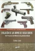 Tapa del libro Evolución de las Armas de Fuego Cortas