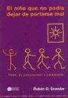 Tapa del libro El Niño que no Podia Dejar de Portarse Mal