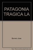 Tapa del libro La Patagonia Tragica