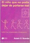Tapa del libro El Niño que no Podia Dejar de Portarse Mal - 2º Edicion