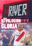Tapa del libro River. de la Revolucion a la Gloria