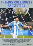 Tapa del libro Grandes Goleadores Argentinos