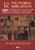 Tapa del libro La Memoria de Abraham - 2000 Años de Historia de una Familia Judia - del Pueblo Judio - Occidente