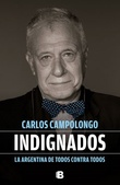 Tapa del libro Indignados: la Argentina de todos contra todos