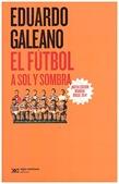 Tapa del libro El Fútbol a Sol y Sombra