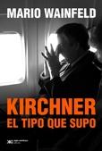 Tapa del libro Kirchner el Tipo que Supo