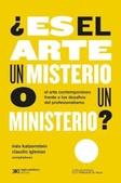 Tapa del libro Es el Arte un Misterio o un Ministerio?