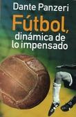 Tapa del libro Futbol, Dinamica de Lo Impensado