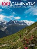 Tapa del libro 1001 CAMINATAS QUE HAY QUE DESCUBRIR ANTES DE MORIR
