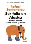 Tapa del libro SER FELIZ EN ALASKA