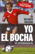 Tapa del libro YO, EL BOCHA
