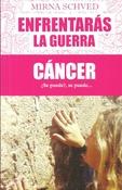 Tapa del libro ENFRENTARAS LA GUERRA. CANCER. ¿ SE PUEDE ? SE PUEDE....