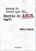 Tapa del libro ANTES DE DECIR QUE NO ... MORITE DE AMOR CAGON