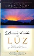DONDE BRILLA LA LUZ (NUEVA EDICION)