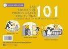 101 COSAS QUE PUEDES HACER CON TU HIJO/HIJA