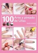 100 ARTE Y PINTADO DE UÑAS