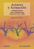 ACTORES Y ACTUACION VOLUMEN III 1915 2000