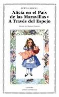 ALICIA EN EL PAIS DE LAS MARAVILLAS / A TRAVES DEL ESPEJO Y LO QUE ALICIA ENCONTRO ALLI