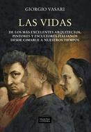 VIDAS DE LOS MAS EXCELENTES ARQUITECTOS PINTORES Y ESCULTORES ITALIANOS DESDE CIMABUE A NUESTRO LAS