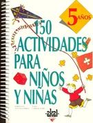 150 ACTIVIDADES PARA NIÑOS Y NIÑAS DE 5 AÑOS