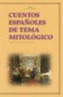 CUENTOS ESPAÑOLES DE TEMA MITOLOGICO