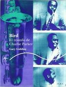 BIRD, EL TRIUNFO DE CHARLIE PARKER